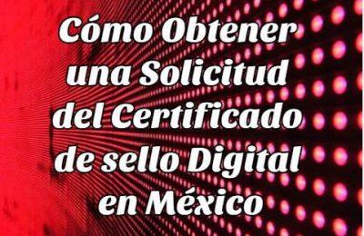 Obtener Solicitud Certificado sello Digital México