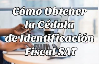 pasos obtener cédula identificación fiscal SAT