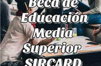 Cómo Solicitar y Ver los Resultados de la Beca de Educación Media Superior SIRCARD