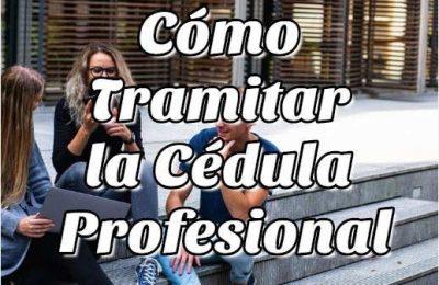 Cómo Tramitar la Cédula Profesional