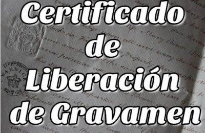 Informe Completo sobre el Certificado de Liberación de Gravamen