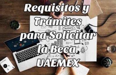 Requisitos y Trámites para Solicitar la Beca UAEMEX