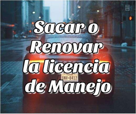 Sacar o Renovar la licencia de Manejo