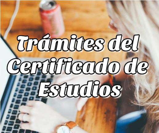 Trámites del Certificado de Estudios