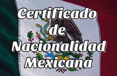 Tramitar el Certificado de Nacionalidad Mexicana de Forma Segura