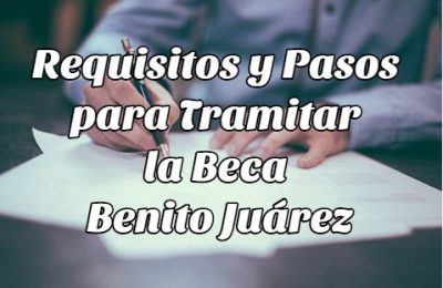 requisitos pasos tramitar beca benito juárez